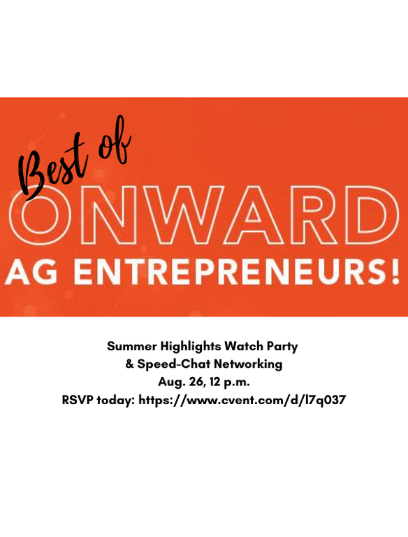 Onward Ag Entrepreneurs! is a new series of talks about how entrepreneurs are pushing forward despite uncertainty.